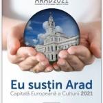 """""""Eu susțin Arad – Capitală Europeană a Culturii 2021"""""""