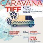 Caravana TIFF ajunge la Arad între 1 și 3 august. PROGRAM