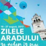 Au început Zilele Aradului 2017. PROGRAM