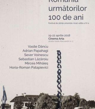 România următorilor 100 de ani. Festivalul de științe umaniste, la Arad