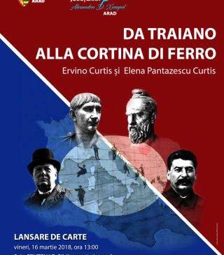 """Lansare de carte.  """"Da Traiano, alla cortina di ferro"""" (De la Traian, la cortina de fier)"""