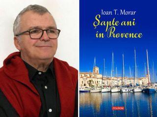 """Ioan T. Morar despre """"Șapte ani în Provence"""", la Arad"""