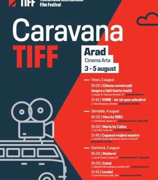 Caravana TIFF. Opt filme la Cinematograful Arta. PROGRAM