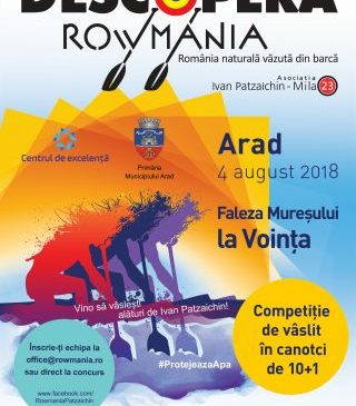 Descoperă Rowmania, la Arad. Ivan Patzaichin, cu canotca pe Mureș