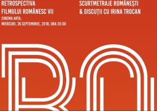 Retrospectiva Filmului Românesc VII, la cinematograful Arta. PROGRAM