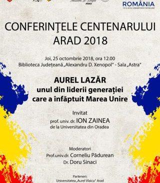 Conferințele Centenarului VI. Prof. univ. dr. Ion Zainea conferențiază la Arad