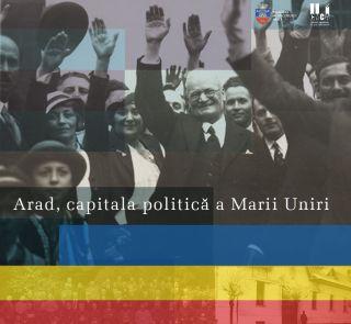 Manifestări organizate la Arad cu ocazia Centenarului Marii Uniri. PROGRAM