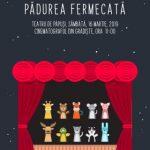 """""""Pădurea fermecată"""" – teatru de păpuși, la cinematograful din Grădiște"""
