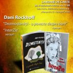 """Dublă lansare de carte la Biblioteca Județeană. """"Dezmoșteniții"""" și """"InterZis"""", de Dani Rockhoff"""