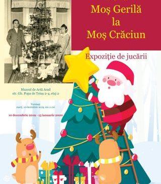 """""""De la Moș Gerilă la Moș Crăciun"""". Expoziție de jucării, la Muzeul de Artă din Arad"""