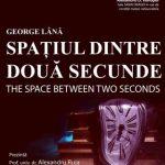 """George Lână prezintă """"Spațiul dintre două secunde"""", la Biblioteca Județeană"""
