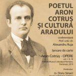 """Conferința """"Aron Cotruș și cultura Aradului"""", la Biblioteca Județeană"""