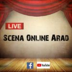 Scena Online Arad – Platformă de evenimente transmise live. PROGRAM