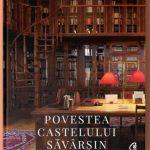 """Carte regală. """"Povestea Castelului Săvârşin"""", scrisă de Principele Radu"""