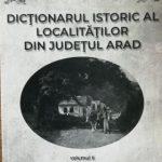 """""""Dicționarul Istoric al localităților din județul Arad"""", disponibil și în format electronic"""